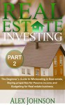 Real Estate Investing-Part-2: The Beginner's Guide to Wholesaling in Real Estate, Buying properties for Passive income and Budgeting for Real estate Business - Alex Johnson