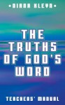 Truths of God's Word Student Catechism with Teacher's Manual - Diana Kleyn