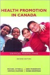 Health Promotion in Canada: Critical Perspectives - Michael O'Neill, Ann Pederson, Sophie Dupere