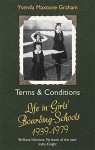 Terms & Conditions: Life in Girls' Boarding Schools, 1939-1979 - Ysenda Maxtone Graham