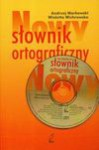 Nowy słownik ortograficzny + CD - Andrzej Markowski, Wioletta Wichrowska