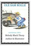 OLE Sam Rolle: Homestead, Florida Centennial Issue - Melody Black Thorp