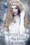 Senseless: The Escape (Senseless Tales of the Four Kingdoms Book 1) - M. Stone, Ravida Wright, Robin L. Ferguson