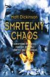 Smrteľný chaos - Matt Dickinson, Oľga Kralovičová