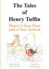 The Tales of Henry Tuffin - Henry's Sore Foot and a New Arrival - Keith Adams, Geoff Hewitt, Alan Mawson