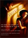 Lust, Caution: The Story, the Screenplay, and the Making of the Film - Eileen Chang, Jodi Long