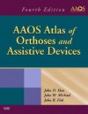 AAOS Atlas of Orthoses and Assistive Devices - John D. Hsu, John Michael, John Fisk