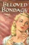 Beloved Bondage - Elizabeth Yates