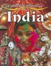 Cultural Traditions in India - Molly Aloian