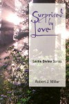Surprised by Love: Lectio Divina, Cycle B - Robert J. Miller
