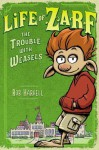 Life of Zarf: The Trouble with Weasels - Rob Harrell