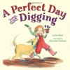 A Perfect Day for Digging - Cari Best, Christine Davenier