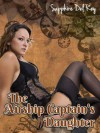 The Airship Captain's Daughter (Sex and Steam) - Sapphire Del Rey