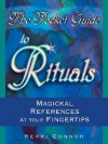 The Pocket Guide to Rituals: Magickal References at Your Fingertips - Kerri Connor