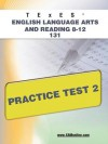 TExES English Language Arts and Reading 8-12 131 Practice Test 2 - Sharon Wynne