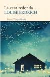 La casa redonda (Nuevos Tiempos) (Spanish Edition) - Louise Erdrich, Glynne Jones de la Higuera, Susana