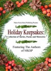 Holiday Keepsakes: A Collection of Stories, Poems and Memories - K.D. Emerson, Rebbekah White, DeEtte Beckstead, Arlene R. O'Neil, Brenda Perlin