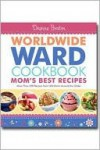 Worldwide Ward Mother's Best Recipes Cookbook - Deanna Buxton