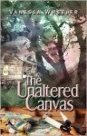 The Unaltered Canvas - Vanessa Wheeler