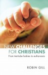 New Challenges for Christians - From Test Tube Babies to Euthanasia - Robin Gill