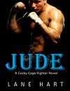 Jude (A Cocky Cage Fighter Novel Book 2) - Lane Hart