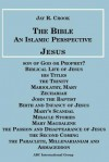 Bible: An Islamic Perspective: Jesus - Jay R. Crook