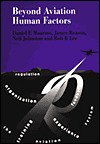 Beyond Aviation Human Factors - Daniel E. Maurino, Neil Johnston, James Reason