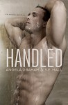 Handled: An Erotic Quickie - Angela Graham, S.E. Hall