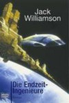 Die Endzeit-Ingenieure - Jack Williamson