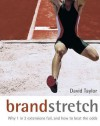 Brand Stretch: Why 1 in 2 Extensions Fail and How to Beat the Odds - David Taylor