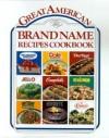 Great American Brand Name Recipe Cookbook - Publications International Ltd.