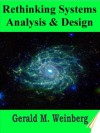 Rethinking Systems Analysis and Design (General Systems Thinking) - Gerald Weinberg