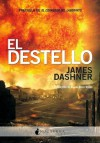 El destello - James Dashner, Noemí Risco Mateo