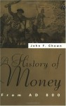 A History of Money: From AD 800 - John Chown, Forrest Capie