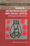 Women Entrepreneurship And Social Capital: A Dialogue And Construction - Paula Kyro, Elisabeth Sundin, Iiris Aaltio