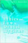 Ethics and Law in Dental Hygiene - Phyllis L. Beemsterboer