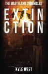 Extinction (The Wasteland Chronicles) (Volume 6) by Kyle West (2014-04-13) - Kyle West