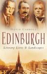 Edinburgh: Literary Lives & Landscapes - David Carroll