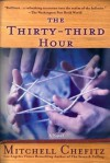 The Thirty-third Hour: A Novel - Mitchell Chefitz