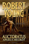 Angel's Recruit: Auctoratus (Volume 1) - Robert Young