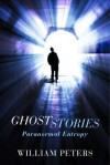 Ghost Stories: Paranormal Entropy (Astral Plane) - William Peters