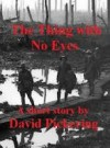 The Thing With No Eyes - David Pickering