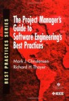 The Project Manager's Guide to Software Engineering's Best Practices (Practitioners) - Mark Christensen, Richard H. Thayer