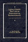 Legal Ethics: The Law of Professional Responsibility - L. Ray Patterson