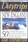 Daytrips New England: 50 One-Day Adventures--Massachusetts, Rhode Island, Connecticut, Vermont, Second Edition - Earl Steinbicker