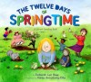 The Twelve Days of Springtime: A School Counting Book - Deborah Lee Rose, Carey Armstrong-Ellis