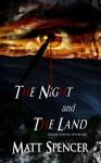 The Night and the Land - Matt Spencer