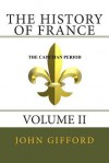 The History of France Volume II: Volume II - John Gifford