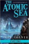 The Atomic Sea: Volume Two - Jack Conner