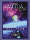 The Media of Mass Communication, 2006 Update - John Vivian